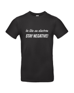 "T-Shirt ""Stay Negative!"""